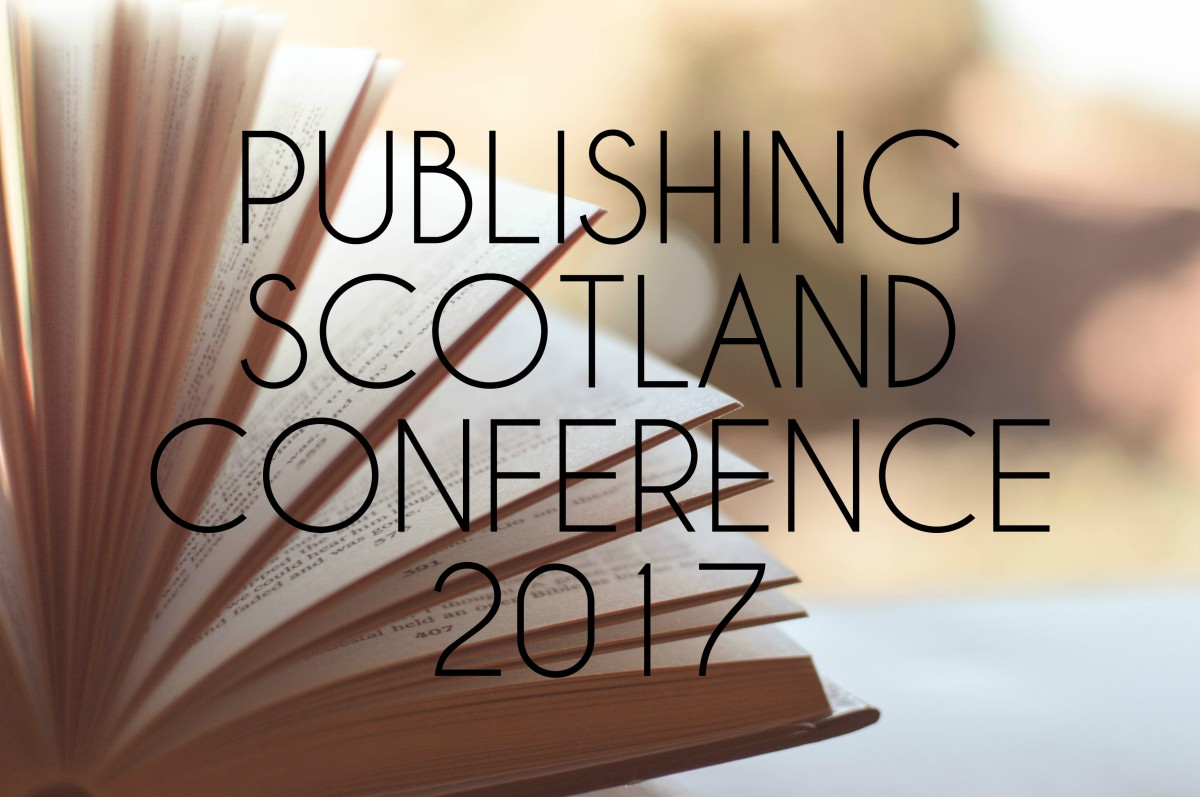Publishing Scotland Conference 2017: An Overview