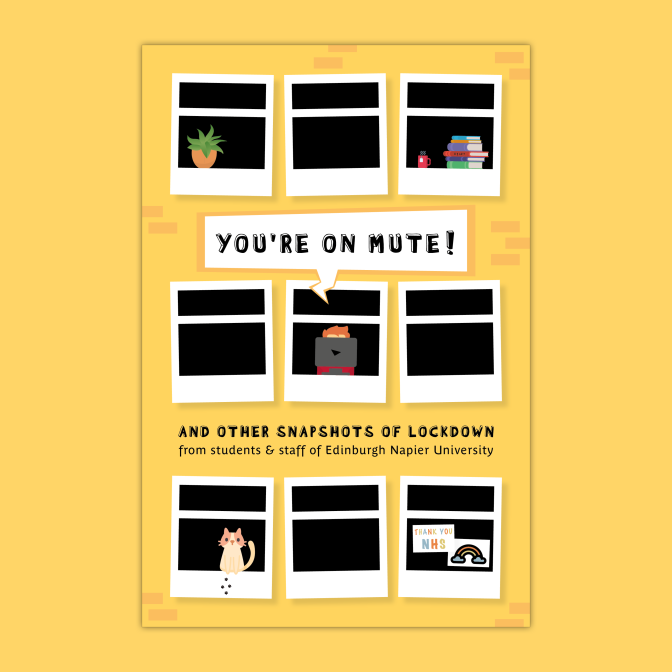 [Image description: the front cover of the 2020/21 Napier Big Read book; showing a yellow, cartoon-style block of flats on yellow background. There are nine windows that look like polaroid photographs, in a three-by-three layout. The text in the image reads: You're on Mute! And Other Snapshots of Lockdown from students and staff of Edinburgh Napier University.]